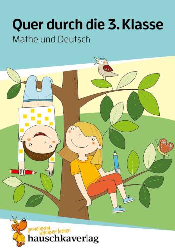 Quer durch die 3. Klasse, Mathe und Deutsch - Übungsblock. Ab 8 Jahre.