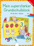 Henze, Dagmar/Dilg, Sonja: Mein superstarker Grundschulblock  Fit für die 1. Kl