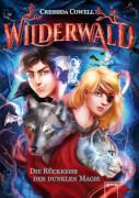 Cowell, Cressida: Wilderwald  Die Rückkehr der dunklen Magie (1)
