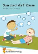 Quer durch die 2. Klasse, Mathe und Deutsch - Übungsblock. Ab 7 Jahre.