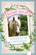 Sonnleitner, Marie: Reiterhof Glückstal  Heubodentage und Lagerfeuernächte (1)